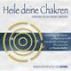 Heile deine Chakren. Reinigung für das Große Erwachen (Doppel-CD) 2 Audio-CD - Hörbuch