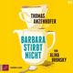 Barbara stirbt nicht 1 Audio-CD MP3 - Hörbuch