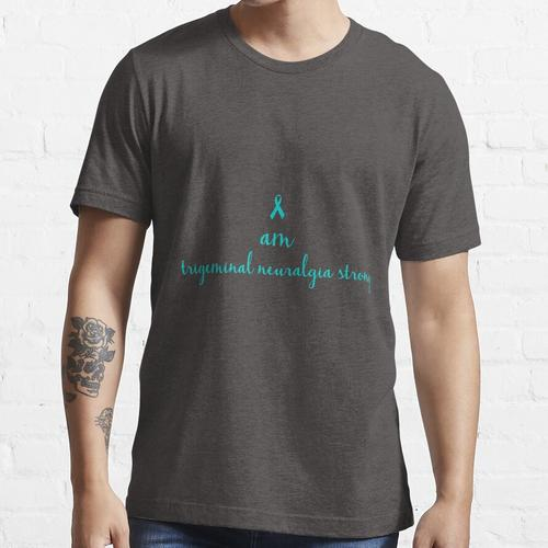 Ich bin Trigeminusneuralgie stark Essential T-Shirt