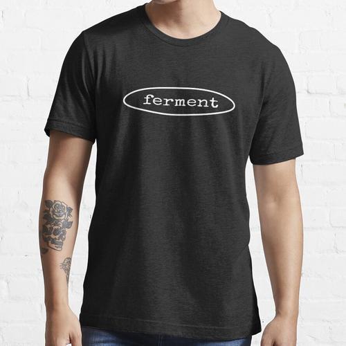 Ferment Shirt Fermentation Fermentation Tee Essential T-Shirt