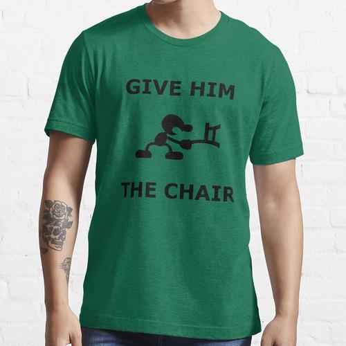 Gib ihm den Stuhl Essential T-Shirt
