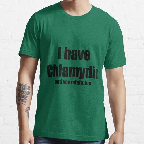 Ich habe Chlamydien Essential T-Shirt