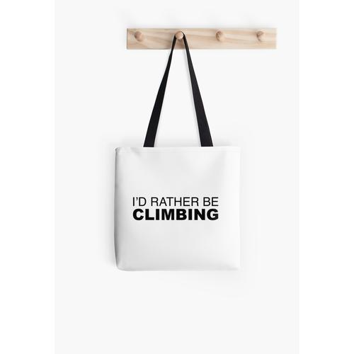 Ich würde lieber klettern Tasche