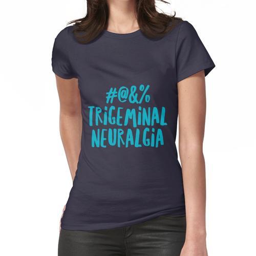 Zensierte Trigeminusneuralgie Frauen T-Shirt