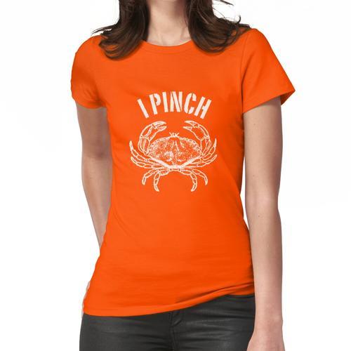 Krabbe. Ich kneife Frauen T-Shirt
