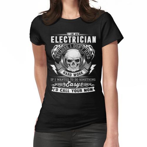Elektriker - ich habe keine Mühe, harte Arbeit Frauen T-Shirt