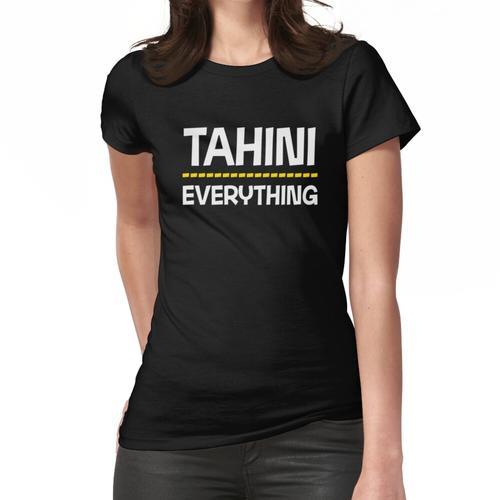 Tahini über alles Frauen T-Shirt