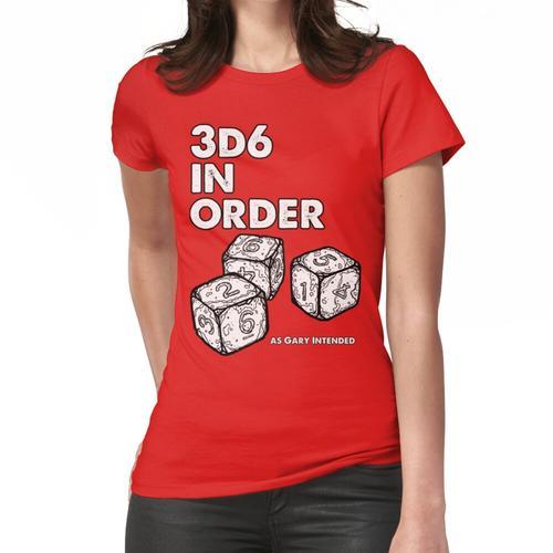 3D6 in Reihenfolge. Wie Gary meinte. Frauen T-Shirt