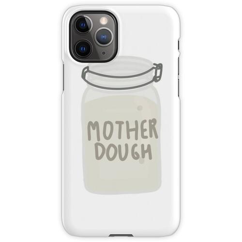 Mutterteig iPhone 11 Pro Handyhülle