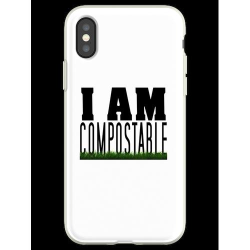 Ich bin kompostierbar. :) Flexible Hülle für iPhone XS