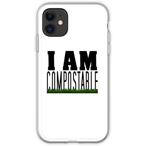 Ich bin kompostierbar. :) Flexible Hülle für iPhone 11