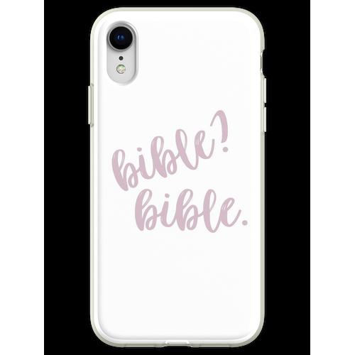 Bibel? Bibel. Flexible Hülle für iPhone XR