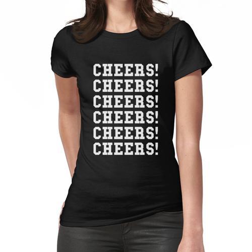Cheers! Cheers! Cheers! Cheers! Cheers! Frauen T-Shirt