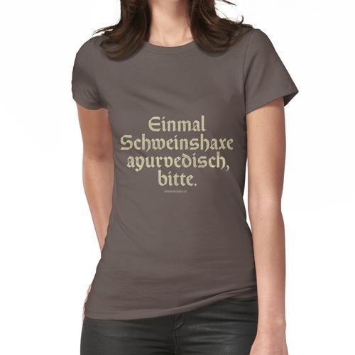 Schweinshaxe ayurvedisch T-Shirt Frauen T-Shirt