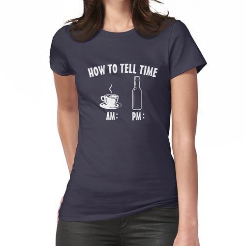 Wie man Zeit AM-Kaffee PM-Bier erzählt Frauen T-Shirt