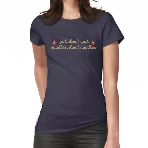 Nudeln, keine Nudeln Frauen T-Shirt