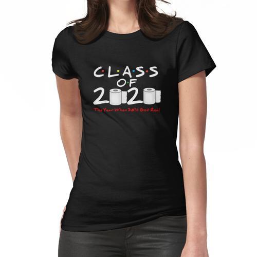 Klasse von 2020 Das Jahr, in dem Scheiße echte Abschlussfeier bekam Frauen T-Shirt