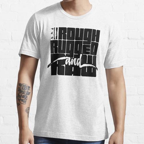 Rau, robust und roh - mit robustem Logo Essential T-Shirt
