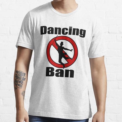 Tanzverbot tanzen verboten lustig Essential T-Shirt