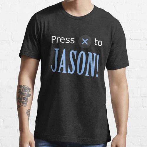Drücke x zu JASON! Essential T-Shirt