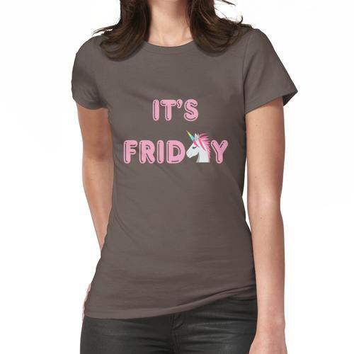 Es ist Freitag Design - Freitag Feeling - Ist es Freitag noch Frauen T-Shirt