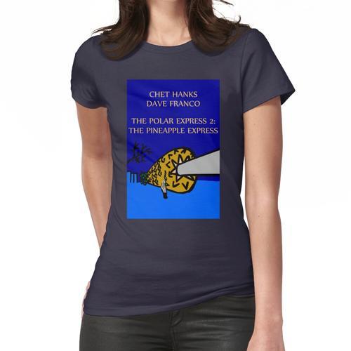 Der Polar Express 2: Der Ananas-Express Frauen T-Shirt