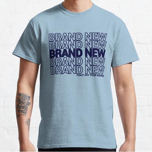 Brand New, Brand New, Brand New ... Classic T-Shirt
