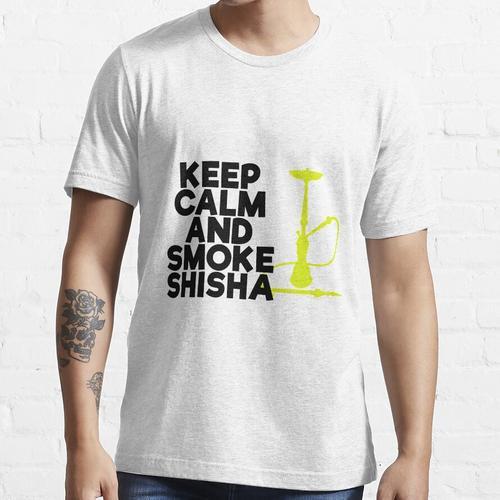 Keep Calm and smoke Shisha Essential T-Shirt