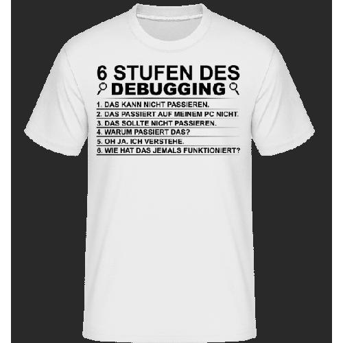 6 Stufen Des Debugging - Shirtinator Männer T-Shirt