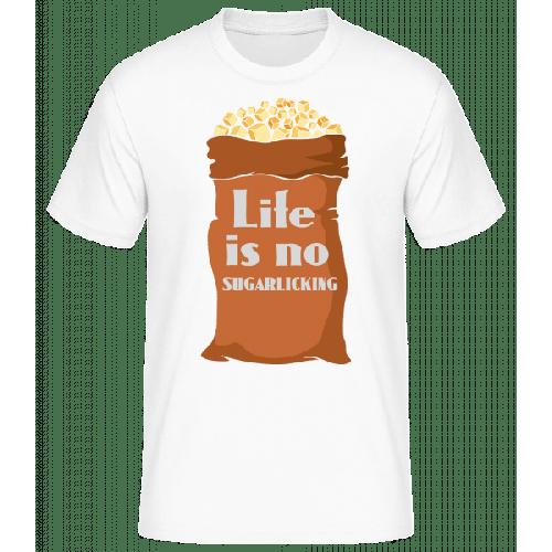 Life Is No Sugarlicking - Männer Basic T-Shirt