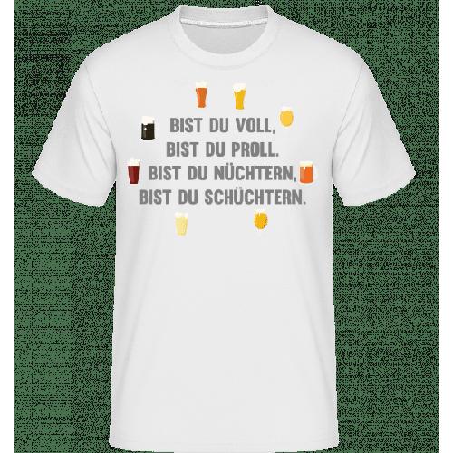 Bist Du Voll Bist Du Proll - Shirtinator Männer T-Shirt