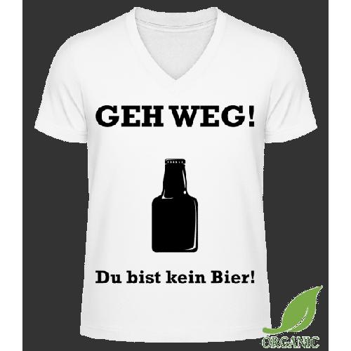 Geh Weg Du Bist Kein Bier - Männer Bio V-Neck T-Shirt