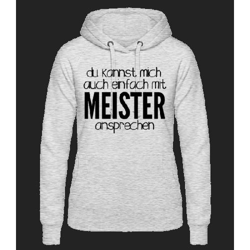 Sprich Mich Mit Meister An - Frauen Hoodie