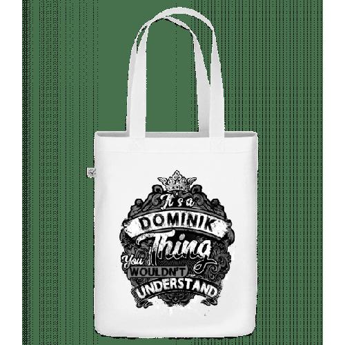 It's A Dominik Thing - Bio Tasche