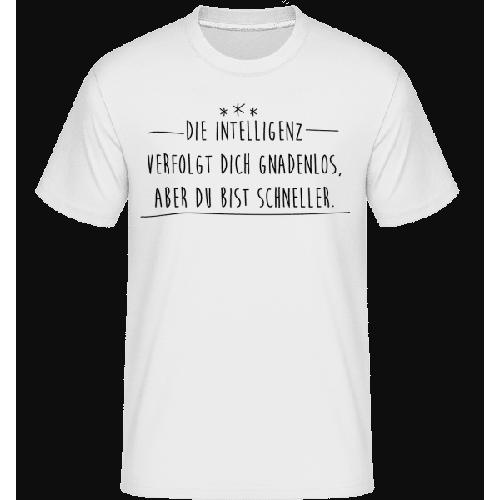 Schneller Als Die Intelligenz - Shirtinator Männer T-Shirt