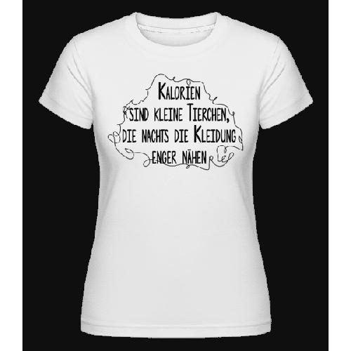 Kalorien Sind Kleine Tierchen - Shirtinator Frauen T-Shirt