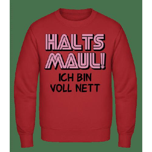 Ich Bin Voll Nett Halt's Maul - Männer Pullover