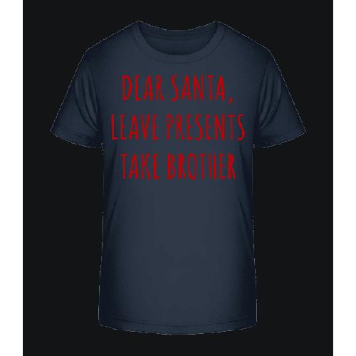 Leave Presents Take Brother - Kinder Premium Bio T-Shirt