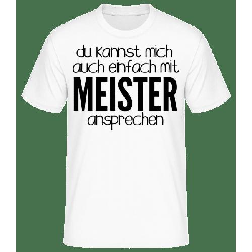 Sprich Mich Mit Meister An - Männer Basic T-Shirt