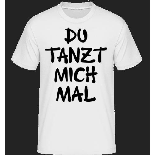 Du Tanzt Mich Mal - Shirtinator Männer T-Shirt