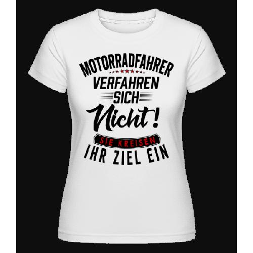 Motorradfahrer Verfahren Sich Nicht - Shirtinator Frauen T-Shirt
