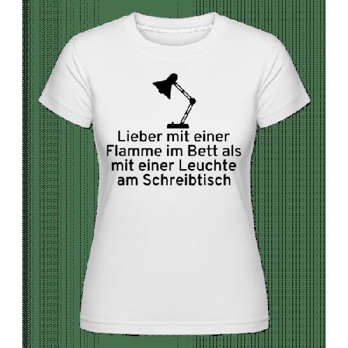 Lieber Mit Einer Flamme Im Bett - Shirtinator Frauen T-Shirt