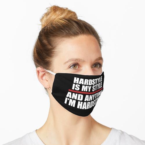 Hardstyle ist mein Stil und ich bin jederzeit hardstyle Maske