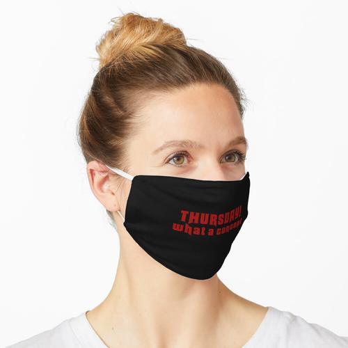 DONNERSTAG Maske