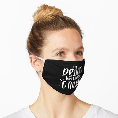 Drinks Well With Others Wine Drinker Alcohol Gift Maske