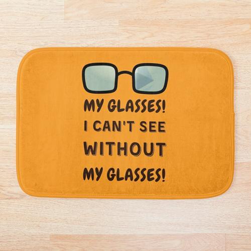 Meine Brille! Ich kann ohne meine Brille nicht sehen! Badematte