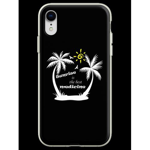 Sonnenaufgang Zitate - Sonnenaufgang ist die beste Medizin Flexible Hülle für iPhone XR