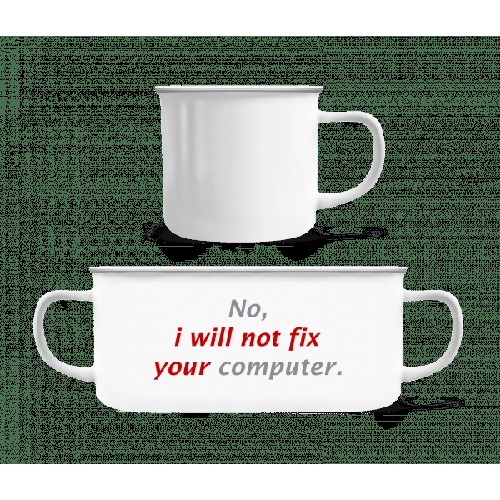 I Will Not Fix Your Computer - Emaille-Tasse