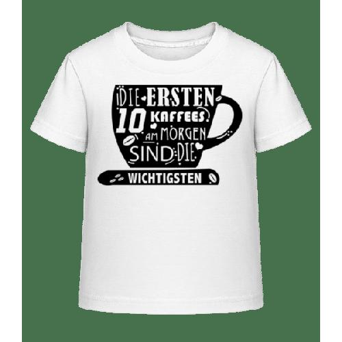 Die Ersten 10 Kaffees - Kinder Shirtinator T-Shirt