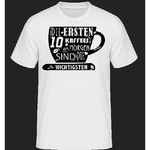 Die Ersten 10 Kaffees - Shirtinator Männer T-Shirt